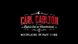 "Carl Carlton veröffentlicht am 21. November 2014 ""LIGHTS OUT IN WONDERLAND"" bei Caroline Records! Neues Video ""Moonlight In New York"". Tourstart am 22. November! (VIDEO)"
