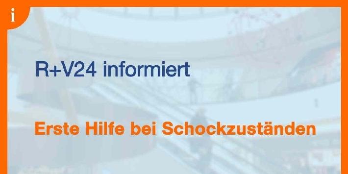 """R+V24-Initiative """"Sei ein Retter!"""" / Schreck lass nach: Erste Hilfe bei Schockzuständen"""